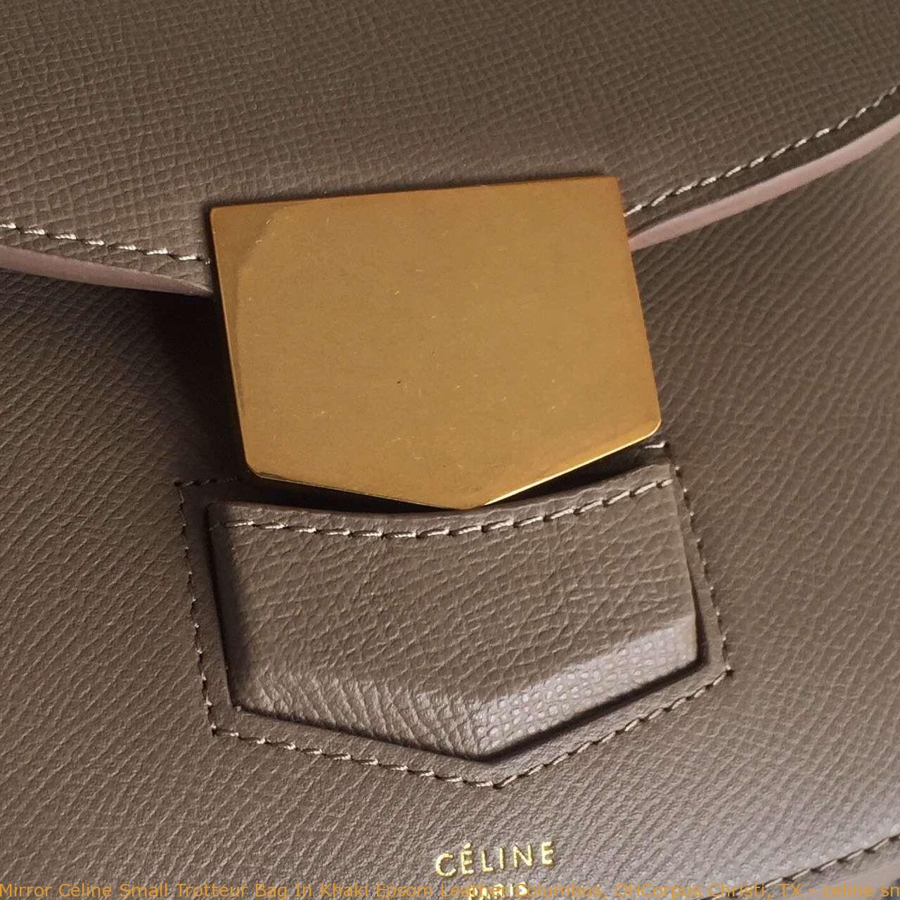 d43c5851a7b ... Mirror Celine Small Trotteur Bag In Khaki Epsom Leather Columbus
